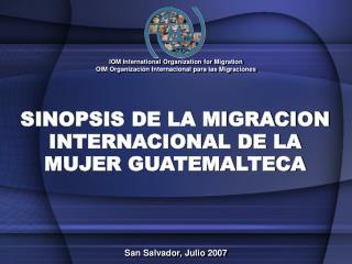 SINOPSIS DE LA MIGRACION INTERNACIONAL DE LA MUJER GUATEMALTECA