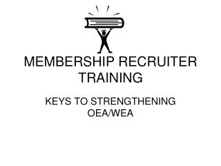 MEMBERSHIP RECRUITER TRAINING