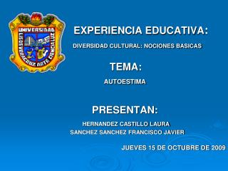 EXPERIENCIA EDUCATIVA : DIVERSIDAD CULTURAL: NOCIONES BASICAS TEMA:           AUTOESTIMA