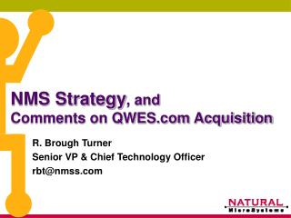 NMS Strategy , and Comments on QWES Acquisition
