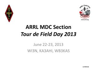 ARRL MDC Section Tour de Field Day 2013