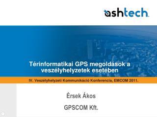 Térinformatikai GPS megoldások a veszélyhelyzetek esetében