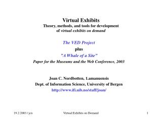 Virtual Exhibits Theory, methods, and tools for development  of  virtual exhibits on demand