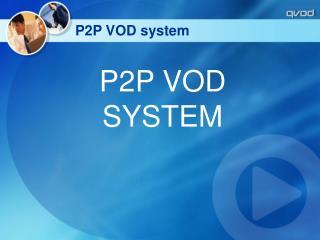 P2P VOD system
