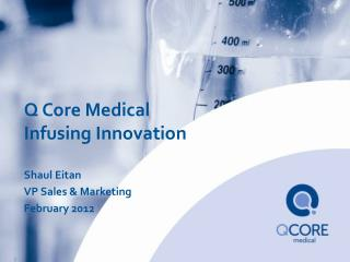 Q Core Medical Infusing Innovation