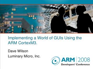 Implementing a World of GUIs Using the ARM CortexM3.