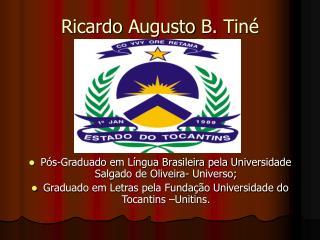 Ricardo Augusto B. Tiné