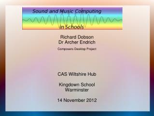 Richard Dobson Dr Archer  Endrich Composers  D esktop Project CAS Wiltshire Hub Kingdown  School