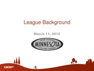 League Background
