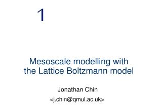 Mesoscale modelling with the Lattice Boltzmann model