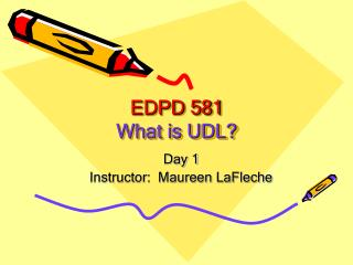EDPD 581 What is UDL?