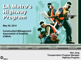 Ben Jong  Transportation Program Manager Highway Program