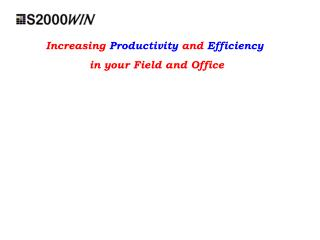 Increasing  Productivity  and  Efficiency  in your Field and Office
