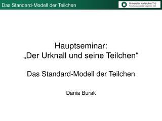 """Hauptseminar:  """"Der Urknall und seine Teilchen"""""""