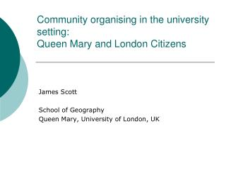 Community organising in the university setting :  Queen  Mary and London Citizens