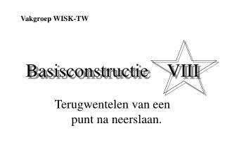 Basisconstructie    VIII