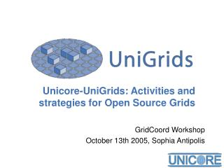 Unicore-UniGrids: Activities and strategies for Open Source Grids