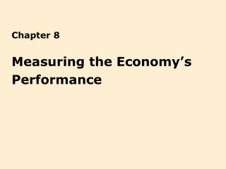 Measuring the Economy s  Performance