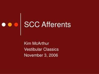 SCC Afferents
