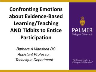 Confronting Emotions about Evidence-Based Learning/Teaching AND Tidbits to Entice Participation