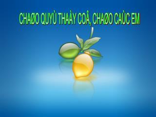 CHAØO QUYÙ THAÀY COÂ, CHAØO CAÙC EM