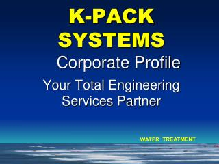 K-PACK SYSTEMS Your Total Engineering Services Partner