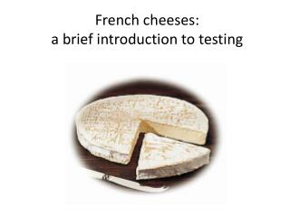 French cheeses:  a brief introduction to testing