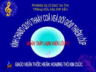 KÍNH CHAØO QUYÙ THAÀY COÂ VEÀ DÖÏ GIÔØ THAÊM LÔÙP