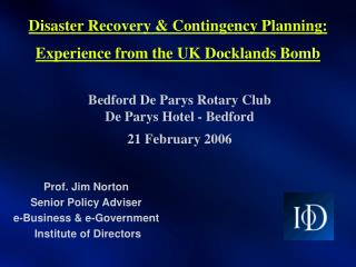Disaster Recovery & Contingency Planning: Experience from the UK Docklands Bomb