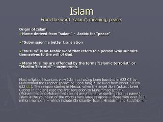"Islam From the word ""salam"", meaning, peace."