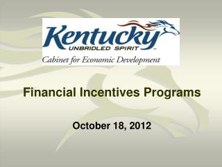 Financial Incentives Programs October 18, 2012