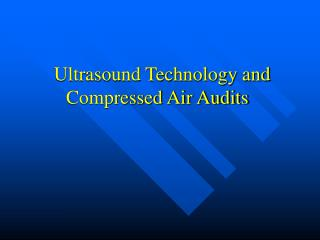 Ultrasound Technology and Compressed Air Audits