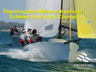 Teaching the National Keelboat  Scheme Instructor Course