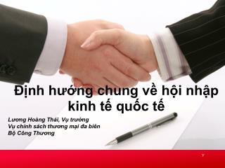 Lương Hoàng Thái, Vụ trưởng Vụ chính sách thương mại đa biên Bộ Công Thương