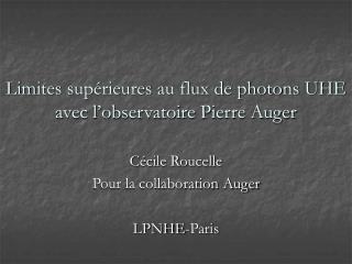 Li m ites supérieures au flux de photons UHE avec l'observatoire Pierre Auger
