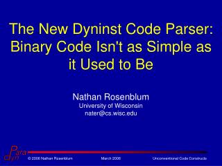 The New Dyninst Code Parser: Binary Code Isn't as Simple as it Used to Be