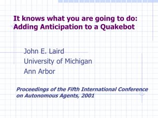 It knows what you are going to do: Adding Anticipation to a Quakebot