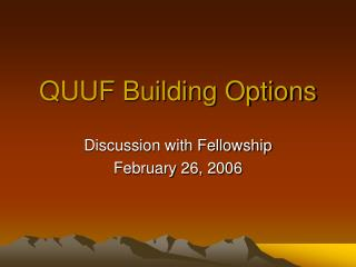 QUUF Building Options