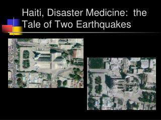 Haiti, Disaster Medicine:  the Tale of Two Earthquakes