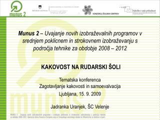 Tematska konferenca  Zagotavljanje kakovosti in samoevalvacija Ljubljana, 15. 9. 2009
