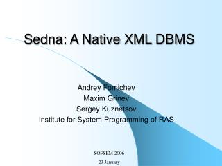 Sedna: A Native XML DBMS