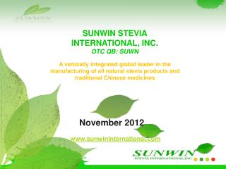 SUNWIN STEVIA INTERNATIONAL, INC. OTC QB: SUWN