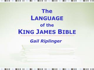 The  L ANGUAGE of the K ING  J AMES  B IBLE