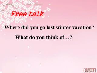 Where did you go last winter vacation ?