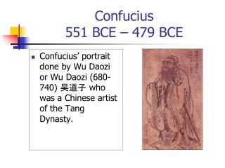 Confucius 551 BCE – 479 BCE