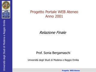 Prof. Sonia Bergamaschi Università degli Studi di Modena e Reggio Emilia