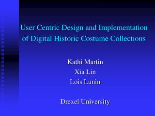 User Centric Design and Implementation of Digital Historic Costume Collections