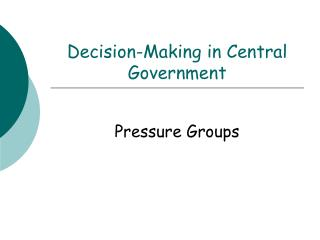Decision-Making in Central Government