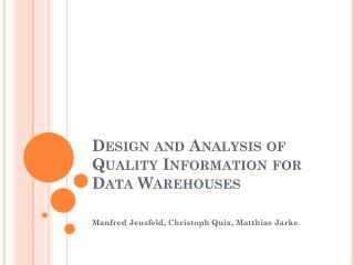 Design  and  Analysis  of  Quality Information for  Data  Warehouses