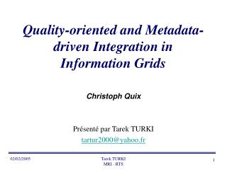 Quality-oriented and Metadata-driven Integration in Information Grids